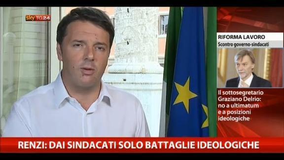 Renzi: dai sindacati solo battaglie ideologiche