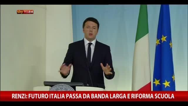 """Renzi: """"Futuro Italia passa da banda larga e riforma scuola"""""""