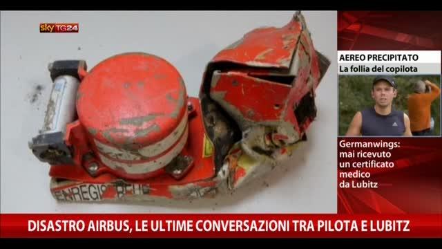 Disastro Airbus, le ultime conversazioni tra pilota e Lubitz