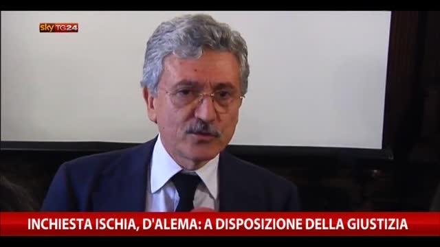 Inchiesta Ischia, D'Alema: a disposizione della giustizia