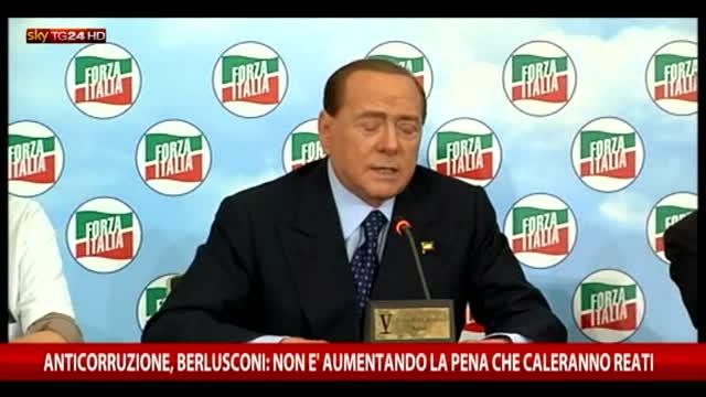 Corruzione, Berlusconi: con aumenti pene non caleranno reati