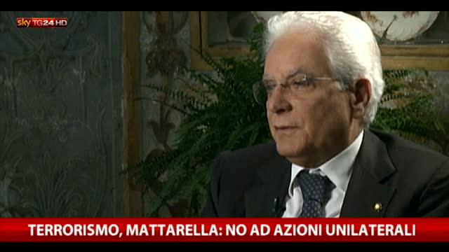 Terrorismo, Mattarella: no ad azioni unilaterali