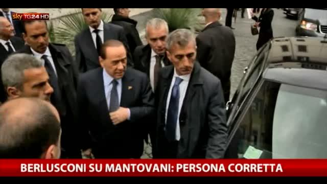 Arresto Mantovani, Berlusconi: persona corretta
