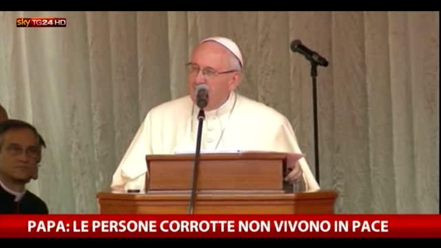 """Papa: """"Le persone corrotte non vivono in pace"""""""
