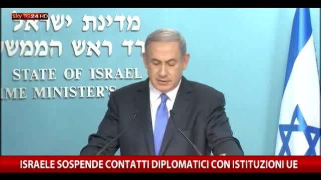 Israele sospende i contatti diplomatici con la Ue