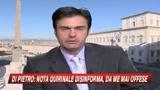 28/01/2009 - Di Pietro attacca Napolitano, il Colle: ci offende