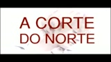 A CORTE DO NORTE - il trailer