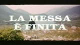 LA MESSA È FINITA - il trailer