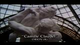 CAMILLE CLAUDEL - IL TRAILER
