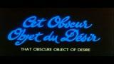QUELL'OSCURO OGGETTO DEL DESIDERIO - il trailer