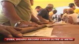 07/05/2009 - Cuba, un sigaro da record