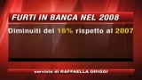 Banche: Abi, diminuiscono i furti nel 2008