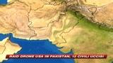 21/08/2009 - Pakistan, raid drone Usa: 12 civili uccisi