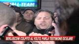 Aggressione Berlusconi: intervista al testimone oculare