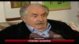 Tonino Guerra, vorrei vivere ancora un po' di anni