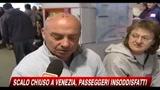 Scalo chiuso a Venezia, passeggeri insoddisfatti