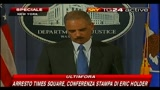 Arresto Times Square, conferenza stampa Eric Holder