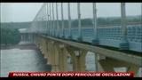 21/05/2010 - Russia, chiuso ponte dopo pericolose oscillazioni