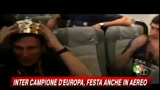 23/05/2010 - Inter campione d'Europa, festa anche in aereo