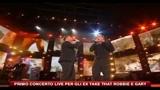 Primo concerto live per gli ex Take That Robbie e Gary