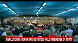 Berlusconi: superare ostacoli nell'interesse di tutti