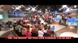 Dr.Oz  Show su Fox Life canale 112 di Sky