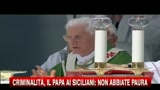 Criminalit, il Papa ai siciliani, non abbiate paura