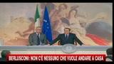Berlusconi, non c'è nessuno che vuole andare a casa