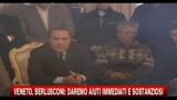 Berlusconi: aiuti immediati e sostanziosi al Veneto