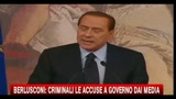 Berlusconi: criminali le accuse al governo dai media