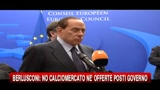 Berlusconi: no calciomercato n offerte di posti di governo
