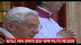 25/12/2010 - Natale, Papa: spirito Gesù ispiri politici