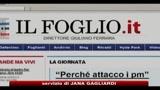 10/02/2011 - Berlusconi a Il Foglio: contro di me inchieste farsesche