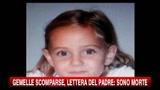 Gemelle scomparse, lettera del padre: sono morte