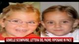 Gemelline scomparse, lettera del padre: riposano in pace