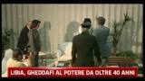 Libia, Gheddafi al potere da oltre 40 anni