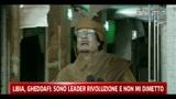 22/02/2011 - Libia, Gheddafi: sono leader rivoluzione e non mi dimetto