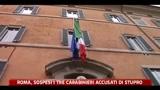 Roma, sospesi i tre Carabinieri accusati di stupro