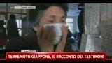 13/03/2011 - Terremoto Giappone, il racconto dei testimoni
