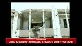 19/03/2011 - Libia, Gheddafi minaccia attacchi obiettivi civili