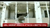 20/03/2011 - Libia, Gheddafi minaccia attacchi a obiettivi militari