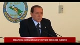 Berlusconi, immigrazione dev'essere problema europeo