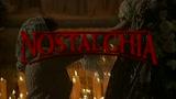 NOSTALGHIA - il trailer