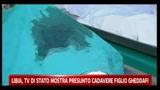 Libia, tv di Stato mostra presunto cadavere figlio Gheddafi