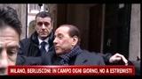 Milano, Berlusconi: in campo ogni giorno, no a estremisti di sinistra