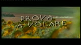 PROVA A VOLARE - il trailer