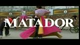 MATADOR - il trailer