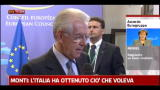 Monti: l'Italia ha ottenuto cio che voleva