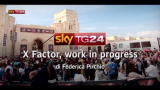 Speciale: X Factor, work in progress