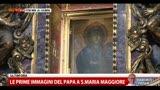 Le prime immagini del Papa a Santa Maria Maggiore